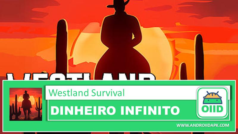 Westland Survival  v0.12.3 – APK MOD HACK – Dinheiro Infinito