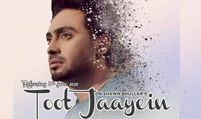 Toot Jaayein Lyrics – Nishawn Bhullar