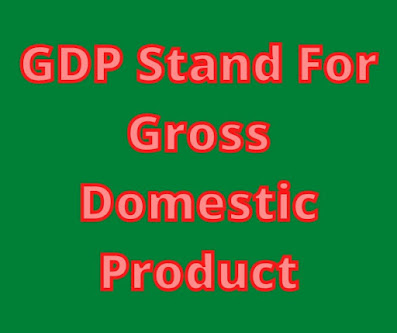 What is Full Form GDP |  GDP Stand For | GDP Full Form