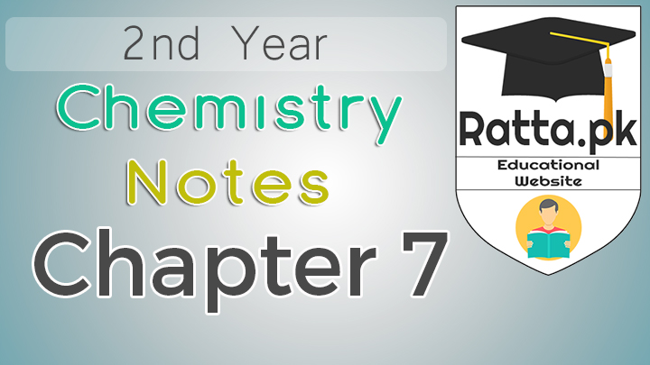 2nd Year Chemistry Notes Chapter 7 - 12th Class Notes
