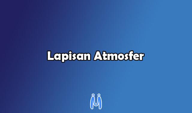 5 Lapisan dalam Atmosfer dan Penjelasannya