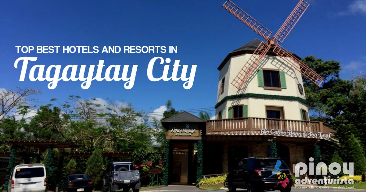 Top Picks Best Hotels And Resorts In Tagaytay City