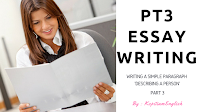 PT3 ESSAY WRITING (PART 3)