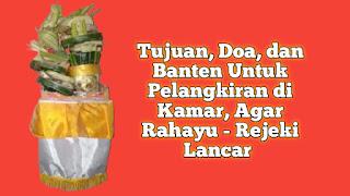 Tujuan, Doa, dan Banten Untuk Pelangkiran di Kamar, Agar Rahayu - Rejeki Lancar