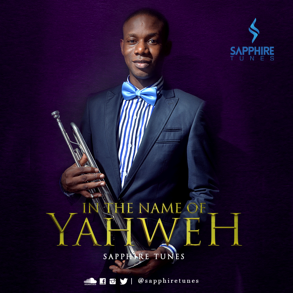 Sapphire Tunes. In The Name of Yahweh. Song Download