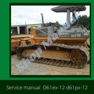 D61ex-12 d61px-12 shop manual komatsu