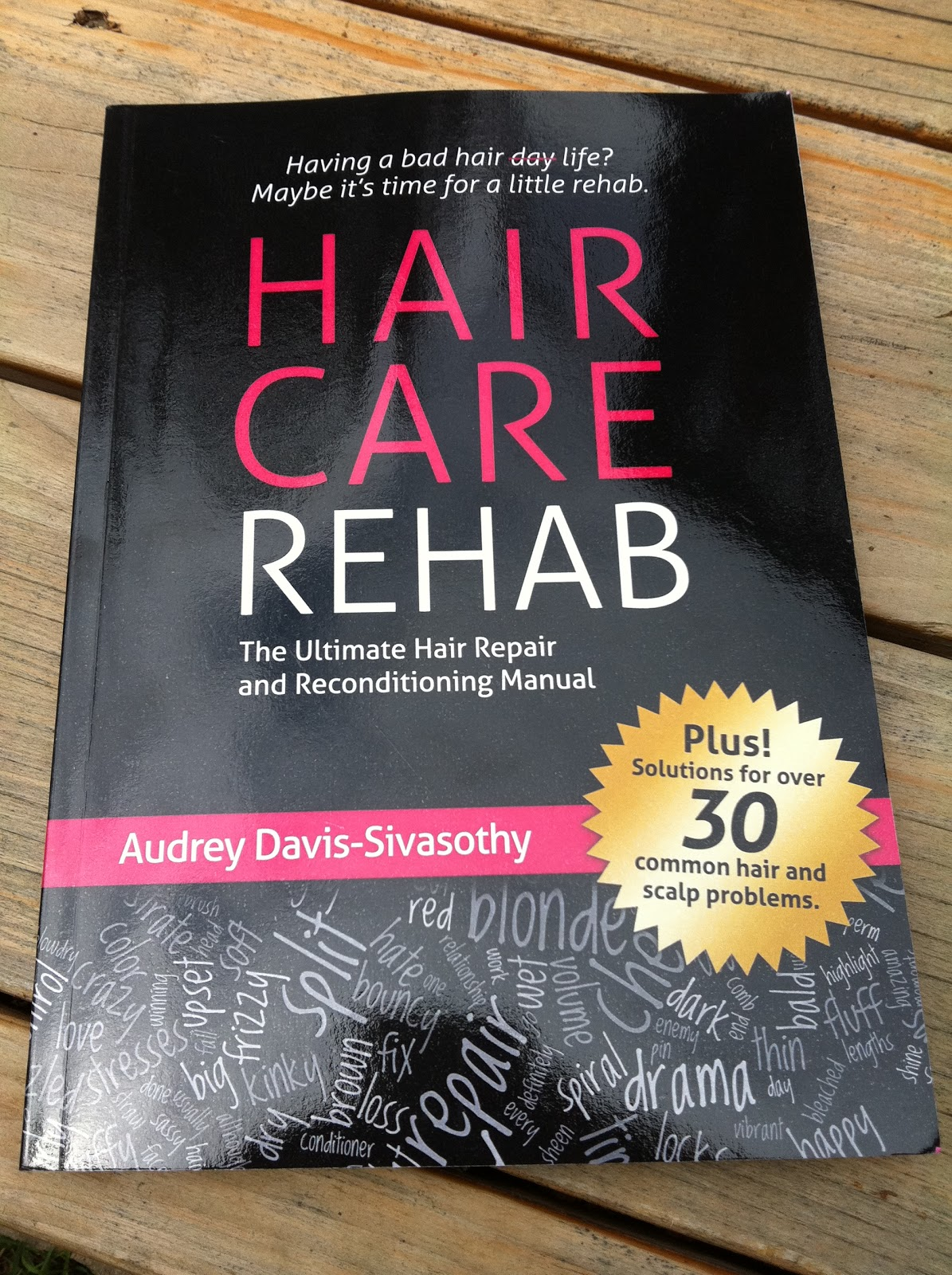 """Written by Audrey Davis-Sivasothy, it's, as she calls it, the """"ultimate  hair repair and conditioning manual."""" I know when you think of a """"hair""""  book, ..."""
