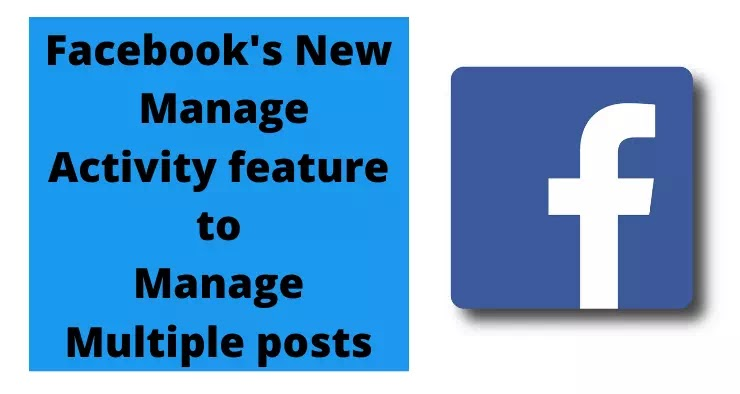 Facebook's New Manage Activity feature | Manage Multiple posts