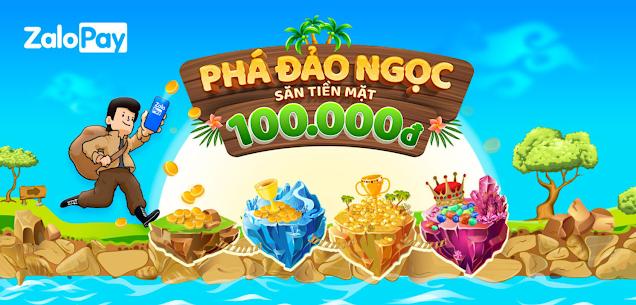 ZaloPay phá đảo nhận ngay 100K miễn phí 2021