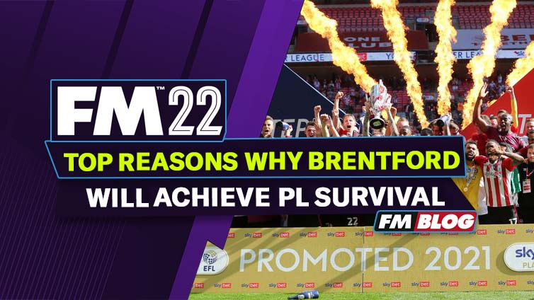 Top Reasons Why You Will Achieve Premier League Survival With Brentford in FM22