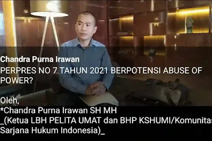PERPRES NO 7 TAHUN 2021 BERPOTENSI ABUSE OF POWER?