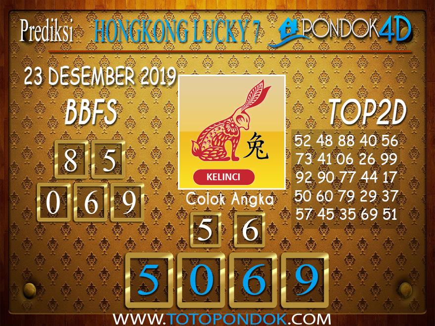 Prediksi Togel HONGKONG LUCKY 7 PONDOK4D 23 DESEMBER 2019