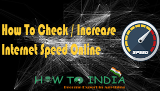 How To Check / Increase Internet Speed Online