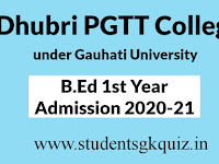 Dhubri PGTT College, B.Ed 1st Year Admission Notification for Session 2020-21 under Gauhati University