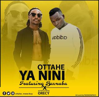 Download Audio Mp3 | Ottae Ft. Barnaba - Ya nini