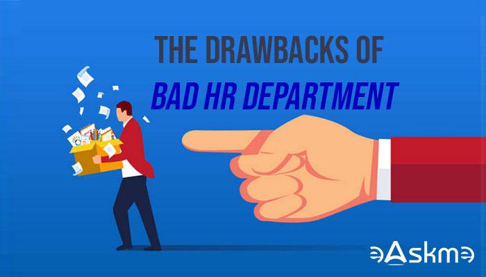 The Drawbacks of a Bad Human Resource Department: eAskme