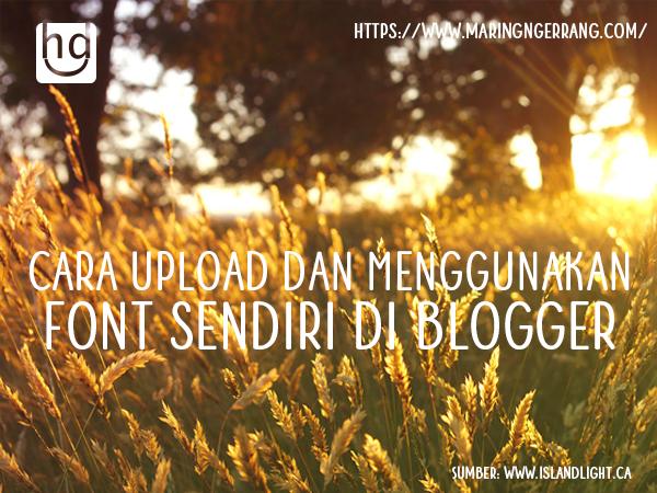 Cara Upload dan Menggunakan Font Sendiri Di Blogger
