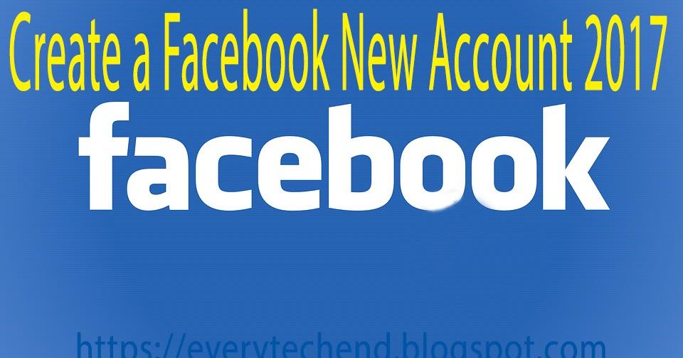 How To Create Facebook Account 2017 Create A Facebook