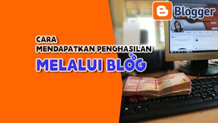 Cara-Mendapatkan-Penghasilan-Melalui-Blog