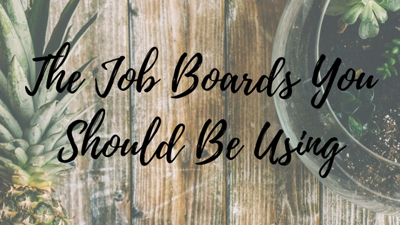 The Job Boards You Should Be Using