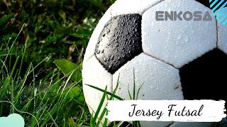 Jual Jersey Futsal di Enkosa Sport