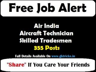 Air India Aircraft Technician, Skilled Tradesmen 355 Posts