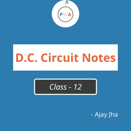 Direct Current Circuit (D.C. Circuit) Class 12 Physics | Notes