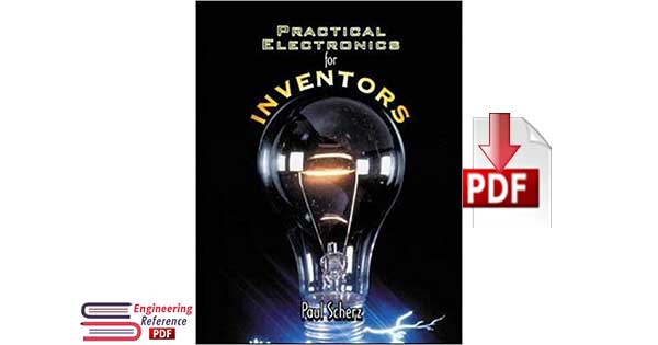 Download Practical Electronics for Inventors by Paul Scherz PDF