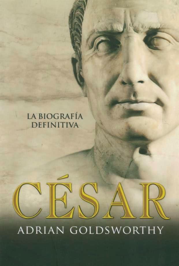 César  La biografía definitiva
