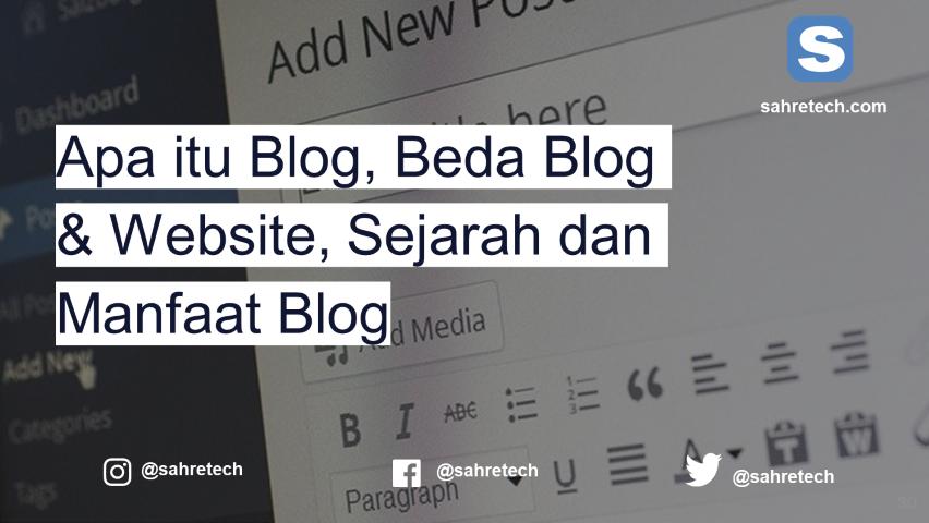 Apa itu Blog, Beda Blog & Website, Sejarah dan Manfaat Blog