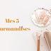 Mes 5 gourmandises #2