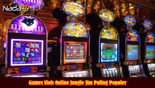 Games Slots Online Jungle Jim Paling Populer