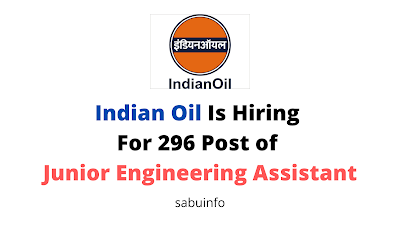 Indian Oil Is Hiring For 296 Post of Junior Engineering Assistant. Apply Now