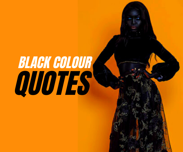 Quotes on black colour Lady