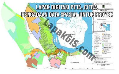 Lapak Jasa Digitasi Peta, Citra, Pembuatan Data Spasial untuk Proyek
