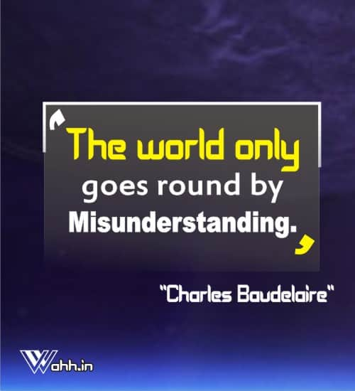 The-world-only-goes-roun- by-misunderstanding-Charles-Baudelaire