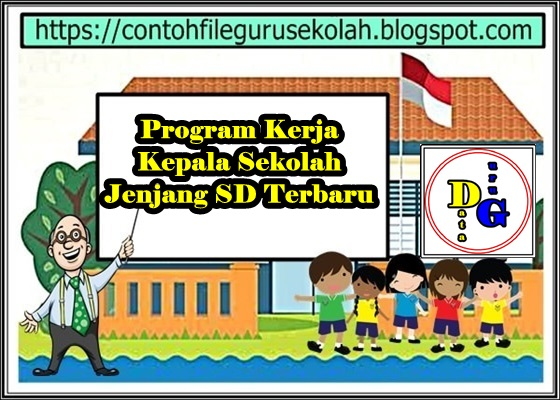Contoh Program Kerja Kepala Sekolah untuk Jenjang SD