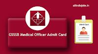GSSSB Medical Officer Admit Card