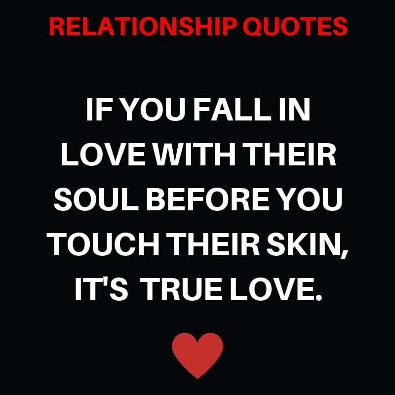 If You Fall in Love with their Soul before you Touch their Skin, it's  True Love.