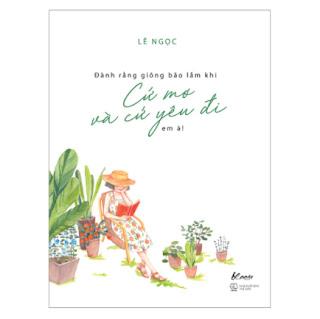 Đành Rằng Giông Bão Lắm Khi - Cứ Mơ Và Cứ Yêu Đi Em À ebook PDF EPUB AWZ3 PRC MOBI