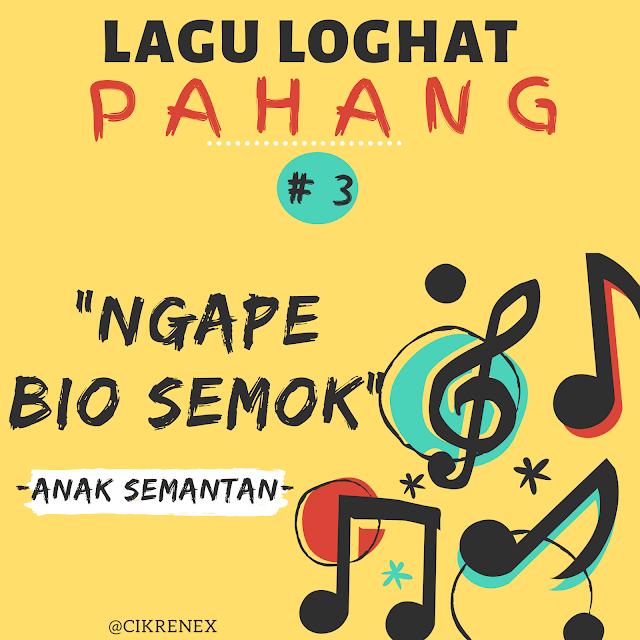Lagu Loghat Pahang | Ngape Bio Semok; Anak Semantan #3