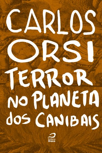 Terror no Planeta dos Canibais - Carlos Orsi