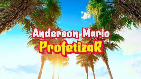 Anderson Mário - Profetizar
