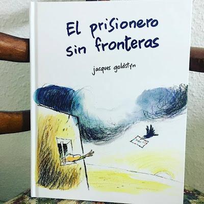 El prisionero sin fronteras, jacques goldstyn, picarona, ediciones obelisco, album ilustrado, que estás leyendo,