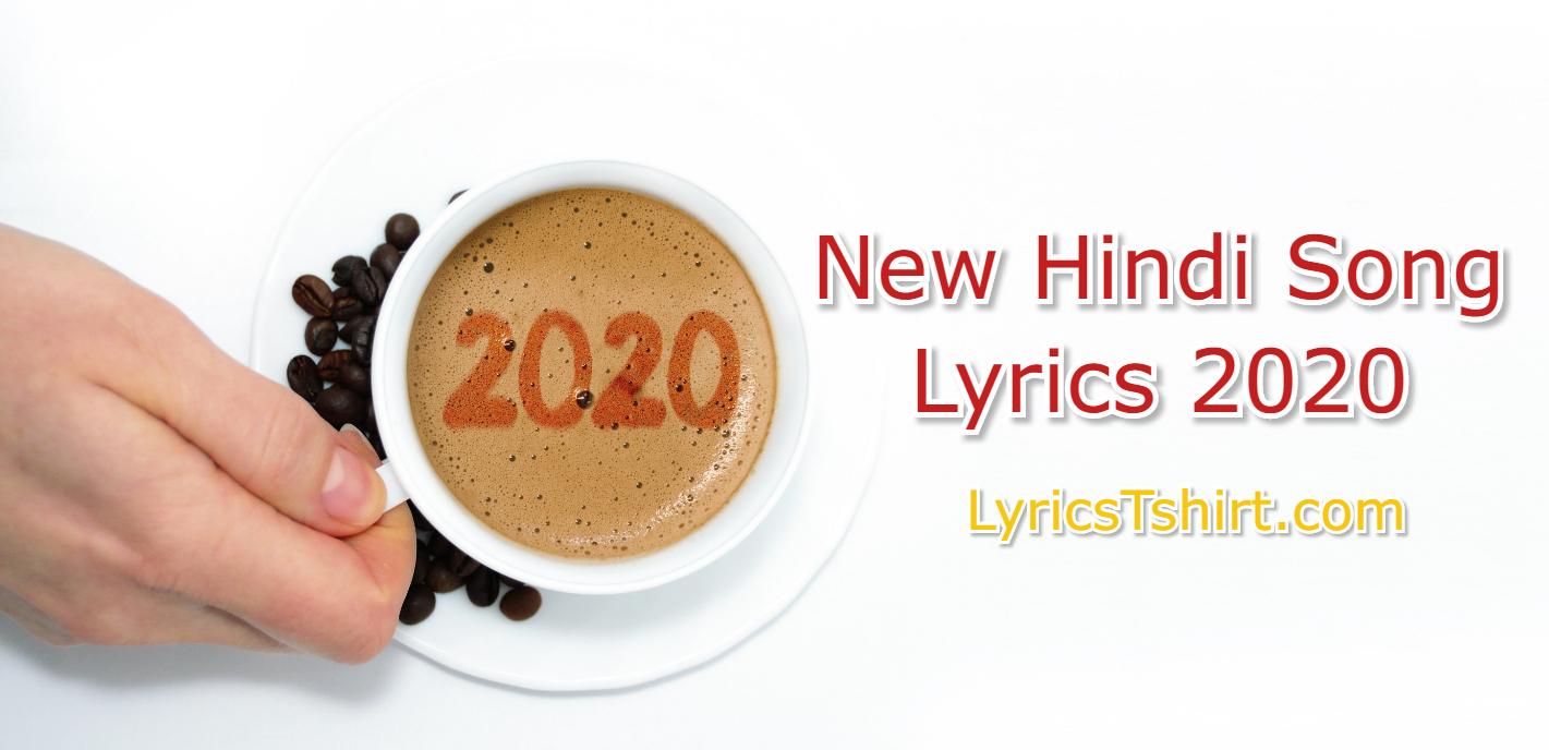 New Hindi Song Lyrics 2020