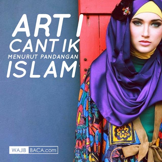 Wanita Cantik Menurut Pandangan Islam, Karena Arti Cantik Lebih dari Sekedar Itu