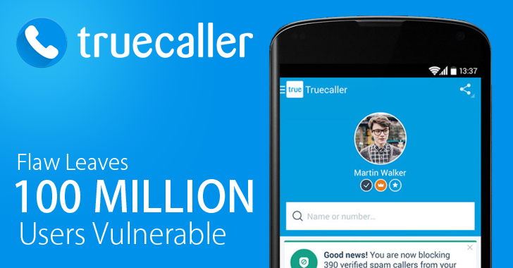 Remotely Exploitable Bug in Truecaller Puts Over 100 Million Users at Risk