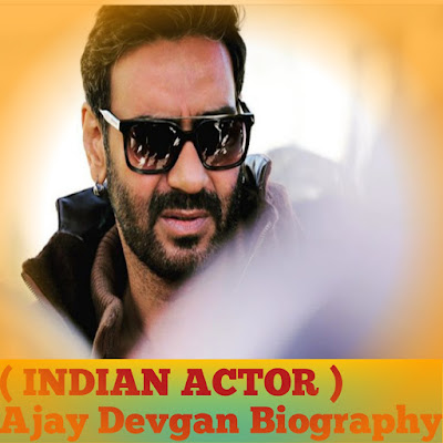 Biography of Ajay devgan in hindi, biography of Ajay devgan