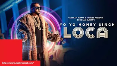 LOCA Song Lyrics | Yo Yo Honey Singh | Bhushan Kumar | New Song 2020