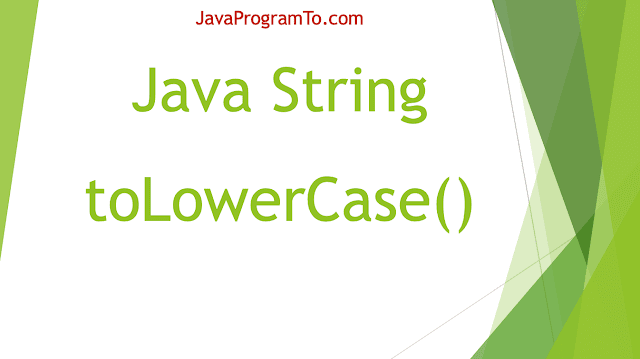 Java String toLowerCase​() Examples to convert string to lowercase